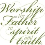 Worship God In Spirit And In Truth